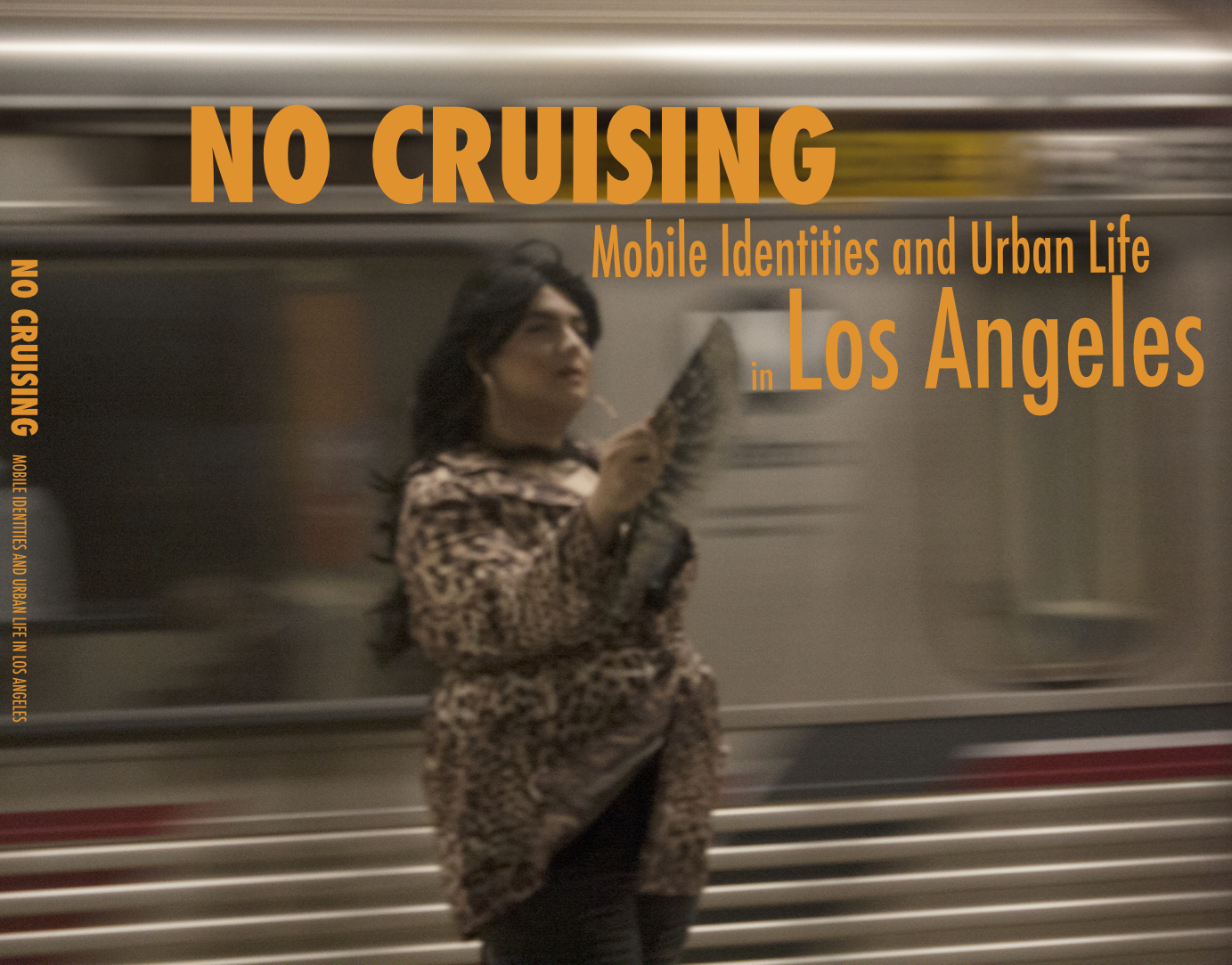 Book cover for 'No Cruising,' - A drag queen in a leopard-print blouse stands in front of a train, fanning herself with a lacy fan